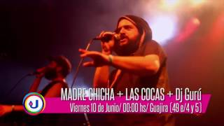 Invita TVU: Madre Chicha + Las Cocas + DJ Gurú - Viernes 10