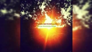 Julien Doré - PARIS-SEYCHELLES (Giorgiø Moustachø REMIX)