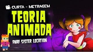 Teoria Animada - FNAF Sister Location - Curta de Animação - Quasar Jogos