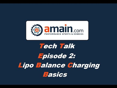 AMain Tech Talk - Episode Two: LiPo Balance Charging Basics