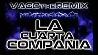 Vagc the remix  - La cuarta compañia