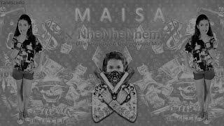 Maisa - NheNheNhem (The Yanescudo & GeorgeVbeats Mix)