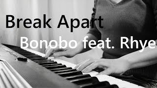 Break Apart - Bonobo feat. Rhye / yuri cover
