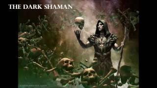 The Dark Shaman