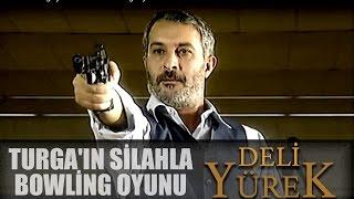 Deli Yürek Bölüm 64 - Turgay'ın Silahla Bowling Oynu