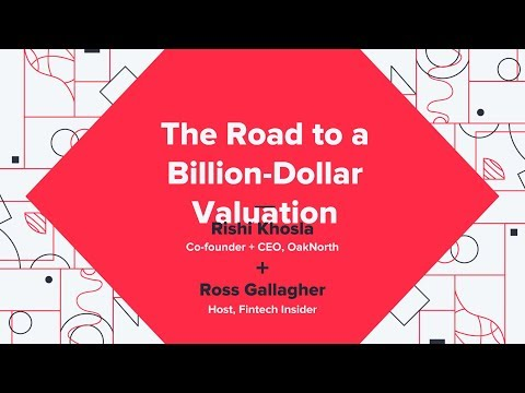 Road To Billion Dollar Valuation - Rishi Khosla (OakNorth) + Ross Gallagher (Fintech Insider)