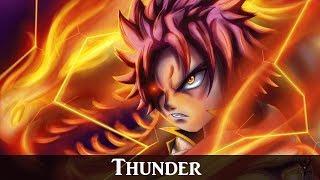 Fairy Tail「 AMV 」- Natsu's Thunder