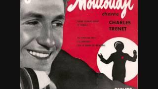 "Charles Trenet ""Un jour, tu verras"" (Mouloudji/ Georges van Parys) 1956"