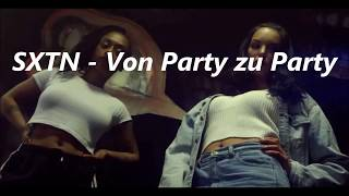SXTN - Von Party zu Party Lyrics