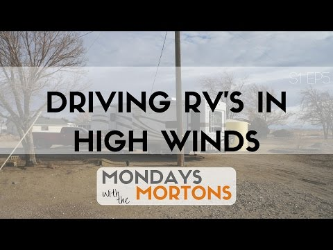 Driving an RV in High Winds - Avoid an RV Accident | Mondays with the Mortons