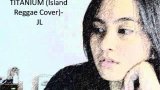 Titanium (Acoustic Reggae Cover)- J.Lyn