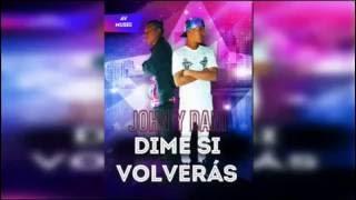 Jhon&Dani LNG Dime Si Volveras Audio Oficial
