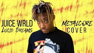 """Juice WRLD - Lucid Dreams [Band: October Ends] (Punk Goes Pop) """"Metalcore Cover"""""""