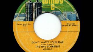 The Five Stairsteps - Don't Waste Your Time 1965