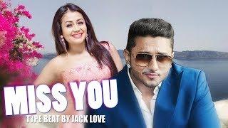 [ Beat ]  Miss You - Honey Singh | Neha Kakkar | type Beat | Romantic beat