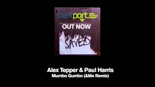 Alex Tepper & Paul Harris - Mumbo Gumbo (&Me Remix)
