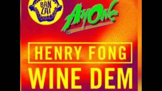 Henry Fong - Wine Dem (AyOne Remix)