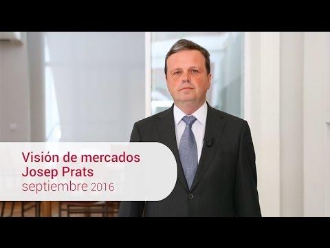 Visión de mercados · Josep Prats · Septiembre 2016