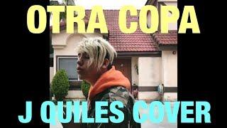 Otra Copa - J Quiles Ft. Farruko (Cover by Jose Tunon)
