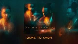 Zion y Lennox - Dame Tu Amor Reggaeton Octubre 2016