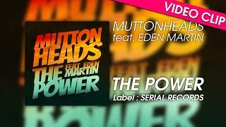 Muttonheads Feat. Eden Martin - The Power (Unofficial Video)