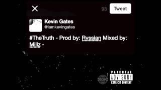 Kevin Gates - The Truth (Prod. Rvssian)