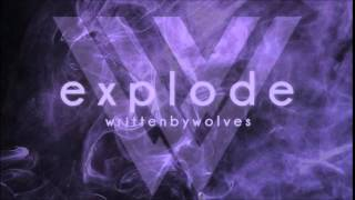 Written by Wolves -  Explode