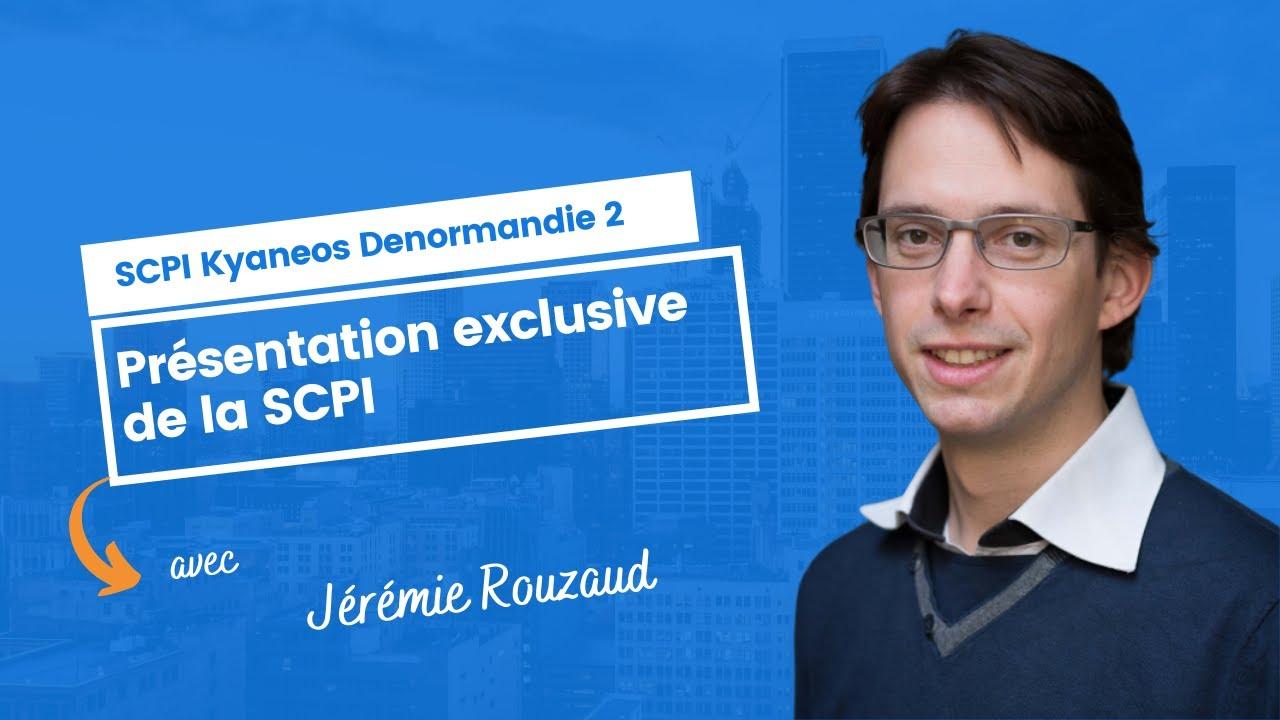 Jérémie Rouzaud - SCPI Kyaneos Denormandie 2 - Les interviews gérants MeilleureSCPI.com