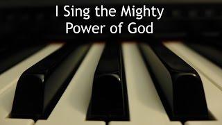I Sing the Mighty Power of God - piano instrumental hymn with lyrics
