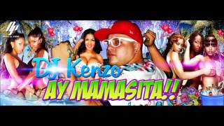 DJ Kenzo-Ay Mamasita