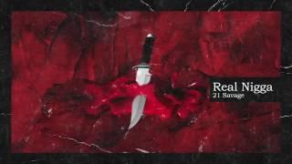 6. 21 Savage & Metro Boomin - Real Nigga (Official Audio) (Savage Mood)