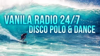 VANILA RADIO 🎧 HITY DISCO POLO 24/7 💥