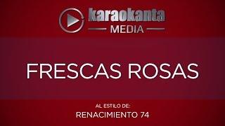 Karaokanta - Renacimiento 74 - Frescas rosas