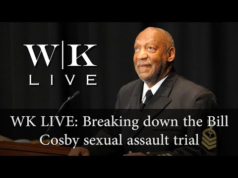 Breaking down the Bill Cosby trial