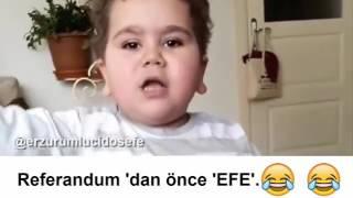 Referandum'dan önce Efe 😂😂