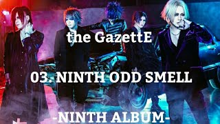 the GazettE - 03.NINTH ODD SMELL [NINTH ALBUM]