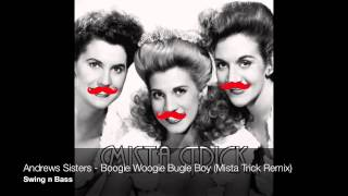 Andrew Sisters - Boogie Woogie Bugle Boy (Mista Trick Remix)