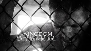 Kingdom | What A Wonderful World