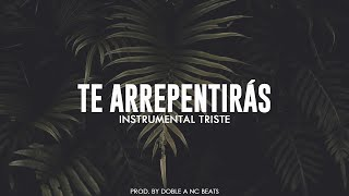 TE ARREPENTIRÁS - Beat Instrumental Rap Piano & Guitar x Sad Base Pista - Doble A nc Beats