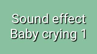 Sound effect baby crying 1 (anak kecil menangis ) #youtuber