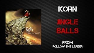 Korn - Jingle Balls [Lyrics Video]