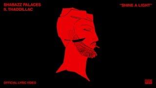 Shabazz Palaces - Shine a Light (feat. Thaddillac) [LYRIC VIDEO]