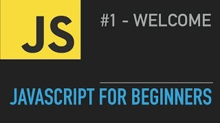 #1 - Javascript Tutorial for Beginners - Welcome