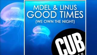 MDEL & Linus - Good Times [Official]