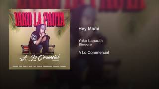 01. Yako LaPauta Ft Sincere - Hey Mami Prod By K.A.R.S