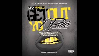 """Max Minelli """"Get Out Yo Feelins"""" (CLUB BANGER!!)"""