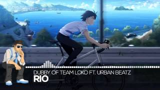 【Future G-Chill】Dubby of Team Loko ft. Urban Beatz - Rio