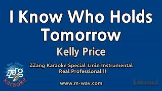 Kelly Price-I Know Who Holds Tomorrow (1 Minute Instrumental) [ZZang KARAOKE]