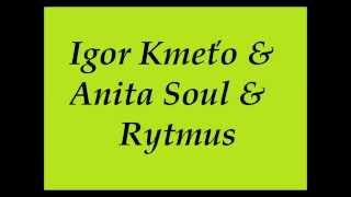 Igor Kmeťo & Anita Soul & Rytmus -Ona má štýl
