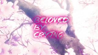 Beloved- Cryjng